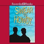 Swear to Howdy | Wendelin Van Draanen
