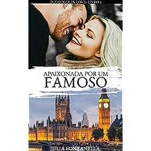 Apaixonada por um famoso (Duologia In Love Livro 1)