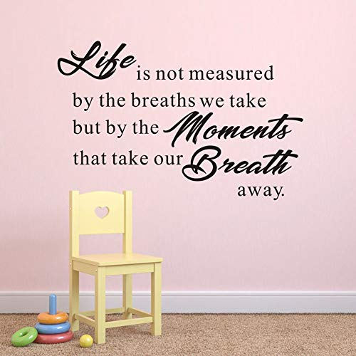 Life is Not The Measured by The Breaths We Take, But by The Moment That Our Breath Away Quote Wall Decal, Inspirational Lettering Wall Sticker, Family Love Home Wall - Decals Life Wall Quotes