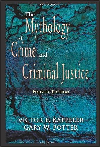 The Mythology of Crime and Criminal Justice: Victor E