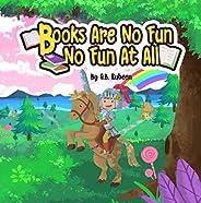 Book Are No Fun, No Fun At All