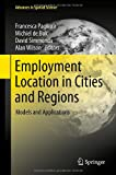 Employment Location in Cities and Regions : Models and Applications, , 3642317782