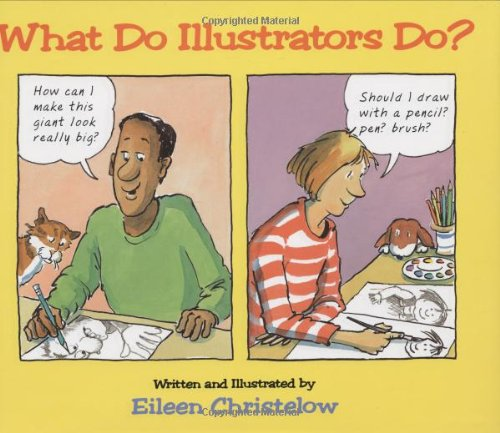 What Do Illustrators Do? by Clarion Books