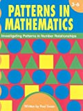 Patterns in Mathematics, Grades 3-6: Investigating Patterns in Number Relationships