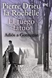 img - for El fuego fatuo / The Fire Within: Seguido de: Adi s a Gonzague (Spanish Edition) book / textbook / text book