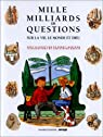 Mille milliards de questions sur la vie, le monde et Dieu par Marchon