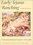 Early Tejano Ranching, Andres Saenz, 1585441341