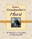From a Grandmother's Heart, Thomas Nelson, 0785214801
