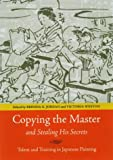 Copying the Master and Stealing His Secrets, , 0824826086