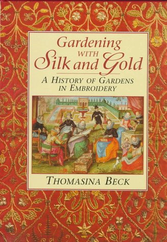Download Gardening With Silk and Gold: A History of Gardens in Embroidery pdf