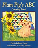 Plain Pig's ABC Coloring Book, Phyllis Pellman Good, 1561482668