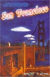 San Francisco, ville de l'imaginaire par Yellow Submarine