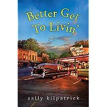 Better Get To Livin' (An Ellery Novel)