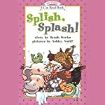 Splish, Splash! | Sarah Weeks