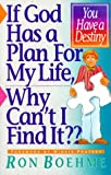 img - for If God Has a Plan for My Life, Why Can't I Find It?: Finding God's Will for Your Life, Destiny, Discipleship book / textbook / text book