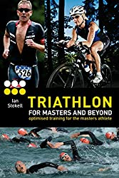 Triathlon for Masters and Beyond: Optimised Training for the Masters Athlete