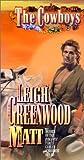 The Cowboys Matt, Leigh Greenwood, 0843948779