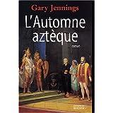 AUTOMNE AZTÈQUE (L') 2ÈME ÉDITION