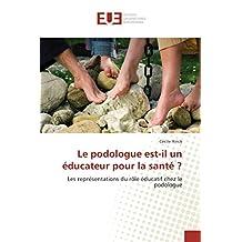 PODOLOGUE EST-IL UN EDUCATEUR POUR LA SANT (LE)