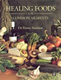 Healing Foods for Common Ailments, Penny Stanway, 1550136593