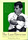 img - for The Last Patrician: Bobby Kennedy and the End of American Aristocracy book / textbook / text book