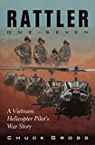 Rattler One-Seven: A Vietnam Helicopter Pilot's War Story (North Texas Military Biography and Memoir Series)