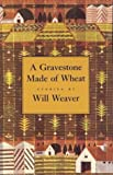 A Gravestone Made of Wheat (Greywolf Short Fiction Series)