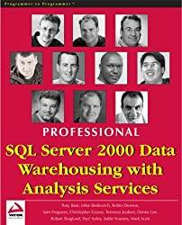 Professional SQL Server 2000 Data Warehousing with Analysis Services (Wrox Us)