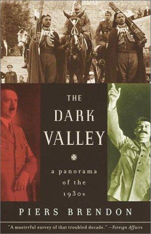 The Dark Valley: A Panorama of the 1930s (Schick Und Modern,)