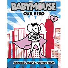 Our Hero (Babymouse #2)
