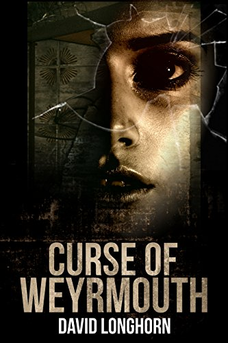 Curse Of Weyrmouth by David Longhorn ebook deal