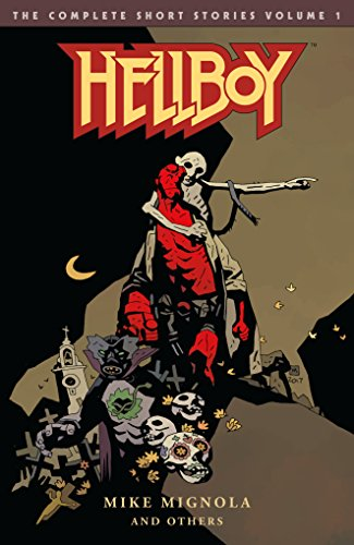 (Hellboy: The Complete Short Stories Volume 1)