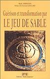 img - for Gu rison et transformation par le jeu de sable book / textbook / text book