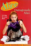 Outrageously Alice, Phyllis Reynolds Naylor and P. Naylor, 0785703950