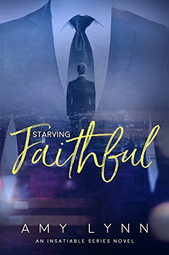 Starving faithful the insatiable series book 1 kindle edition by starving faithful the insatiable series book 1 by lynn amy fandeluxe Image collections