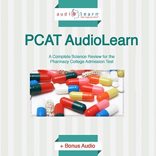 PCAT AudioLearn: Complete Science Review for the PCAT!