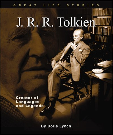 J. R. R. Tolkien: Creator of Languages and Legends (Great Life Stories-Writers and Poets) (The Languages Of Tolkien)