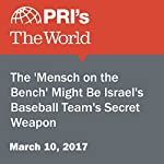The 'Mensch on the Bench' Might Be Israel's Baseball Team's Secret Weapon | Lidia Jean Kott