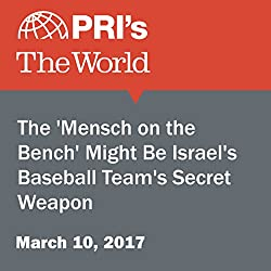 The 'Mensch on the Bench' Might Be Israel's Baseball Team's Secret Weapon