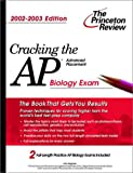 Cracking the AP Biology, 2002-2003 Edition, Kim Magloire and Princeton Review Staff, 0375762213