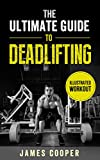 Deadlift : The ultimate guide to Deadlifting: How Compound Weight...