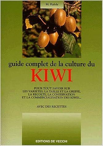 Livre gratuits en ligne Guide complet de la culture du Kiwi pdf