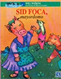 img - for Sid foca, mayordomo (A la Orilla del Viento) (Spanish Edition) book / textbook / text book