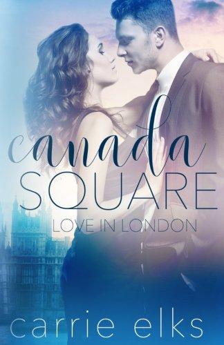 Canada Square (Love in London) (Volume 3)