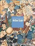 The Art and Politics of Arthur Szyk, Steven Luckert and Arthur Szyk, 0896047083