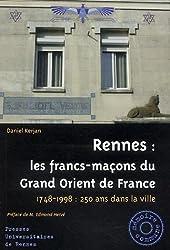 Rennes : les francs-maçons du Grand Orient de France : 1748-1998 : 250 ans dans la ville