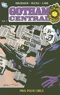 Gotham Central, Tome 1 : Pris pour cible par Brubaker