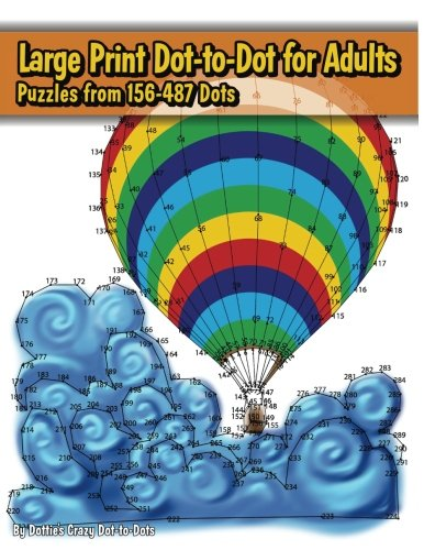 Large Print Dot-to-Dot for Adults: Puzzles from 198 to 487 Dots (Dot to Dot Books For Adults) (Volume -