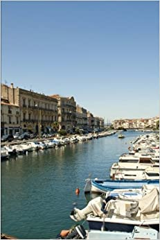 Sete Harbor in Southern France Journal: 150 page lined notebook/diary