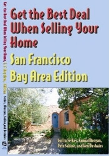 Get the Best Deal When Selling Your Home: San Francisco Bay Area Edition